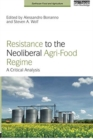 Resistance to the Neoliberal Agri-Food Regime : A Critical Analysis - Book