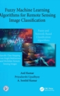 Fuzzy Machine Learning Algorithms for Remote Sensing Image Classification - Book