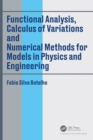 Functional Analysis, Calculus of Variations and Numerical Methods for Models in Physics and Engineering - Book