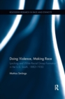 Doing Violence, Making Race - Book
