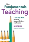 The Fundamentals of Teaching : A Five-Step Model to Put the Research Evidence into Practice - Book
