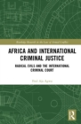 Africa and International Criminal Justice : Radical Evils and the International Criminal Court - Book