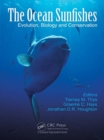 The Ocean Sunfishes : Evolution, Biology and Conservation - Book