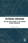 Victorian Contagion : Risk and Social Control in the Victorian Literary Imagination - Book