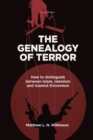 The Genealogy of Terror : How to distinguish between Islam, Islamism and Islamist Extremism - Book