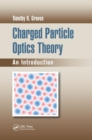 Charged Particle Optics Theory : An Introduction - Book