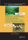 Genetic Resources, Chromosome Engineering, and Crop Improvement: : Forage Crops, Vol 5 - Book