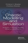 Chaotic Modelling and Simulation : Analysis of Chaotic Models, Attractors and Forms - Book