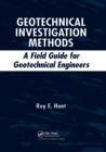 Geotechnical Investigation Methods : A Field Guide for Geotechnical Engineers - Book
