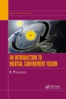 An Introduction to Inertial Confinement Fusion - Book