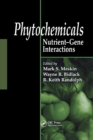 Phytochemicals : Nutrient-Gene Interactions - Book