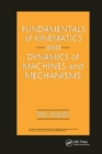 Fundamentals of Kinematics and Dynamics of Machines and Mechanisms - Book