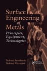 Surface Engineering of Metals : Principles, Equipment, Technologies - Book