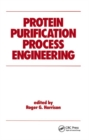 Protein Purification Process Engineering - Book