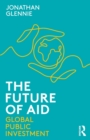 The Future of Aid : Global Public Investment - Book