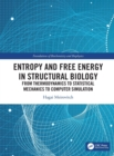 Entropy and Free Energy in Structural Biology : From Thermodynamics, Statistical Mechanics And Computer Simulation - Book