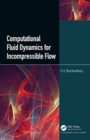 Computational Fluid Dynamics for Incompressible Flows - Book