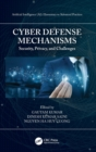 Cyber Defense Mechanisms : Security, Privacy, and Challenges - Book