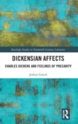 Dickensian Affects : Charles Dickens and Feelings of Precarity - Book
