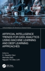 Artificial Intelligence Trends for Data Analytics Using Machine Learning and Deep Learning Approaches - Book