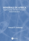 Minerals in Africa : Opportunities for the Continent's Industrialisation - Book