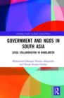 Government and NGOs in South Asia : Local Collaboration in Bangladesh - Book