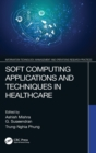Soft Computing Applications and Techniques in Healthcare - Book