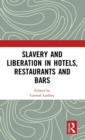 Slavery and Liberation in Hotels, Restaurants and Bars - Book
