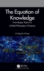The Equation of Knowledge : From Bayes' Rule to a Unified Philosophy of Science - Book