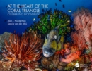 At the Heart of the Coral Triangle : Celebrating Biodiversity - Book