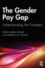 The Gender Pay Gap : Understanding the Numbers - Book