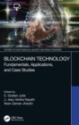 Blockchain Technology : Fundamentals, Applications, and Case Studies - Book