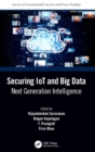 Securing IoT and Big Data : Next Generation Intelligence - Book