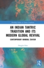An Indian Tantric Tradition and Its Modern Global Revival : Contemporary Nondual Saivism - Book