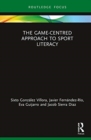 The Game-Centred Approach to Sport Literacy - Book