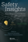 Safety Insights : Success and Failure Stories of Practitioners - Book