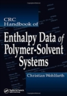 CRC Handbook of Enthalpy Data of Polymer-Solvent Systems - Book