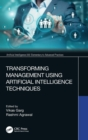 Transforming Management Using Artificial Intelligence Techniques - Book