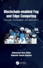Blockchain-enabled Fog and Edge Computing: Concepts, Architectures and Applications : Concepts, Architectures and Applications - Book