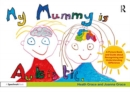 My Mummy is Autistic : A Picture Book and Guide about Recognising and Understanding Difference - Book