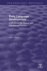 Early Language Development : Implications for Clinical and Educational Practice - Book