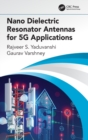 Nano Dielectric Resonator Antennas for 5G Applications - Book