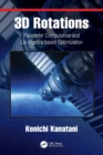 3D Rotations : Parameter Computation and Lie Algebra based Optimization - Book