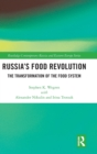 Russia's Food Revolution : The Transformation of the Food System - Book