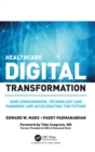 Healthcare Digital Transformation : How Consumerism, Technology and Pandemic are Accelerating the Future - Book