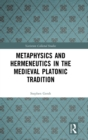 Metaphysics and Hermeneutics in the Medieval Platonic Tradition - Book