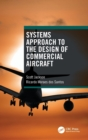Systems Approach to the Design of Commercial Aircraft - Book