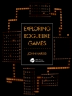 Exploring Roguelike Games - Book