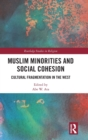 Muslim Minorities and Social Cohesion : Cultural Fragmentation in the West - Book