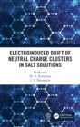 Electroinduced Drift of Neutral Charge Clusters in Salt Solutions - Book